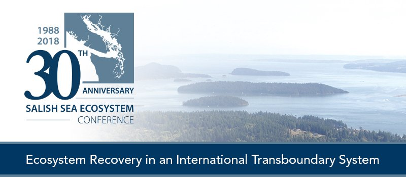 Salish Sea Ecosystem Conference 30th Anniversary (1988-2018)
